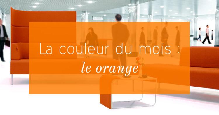 La couleur du mois - Le orange