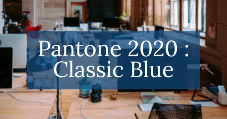 Couleur de l'année 2020 - le Pantone classic Blue